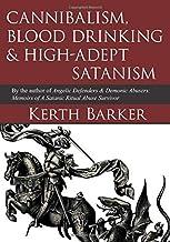 Cannibalism, Blood Drinking & High-Adept Satanism