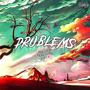 PROBLEMS (feat. Yxng Slipp & Xylem)