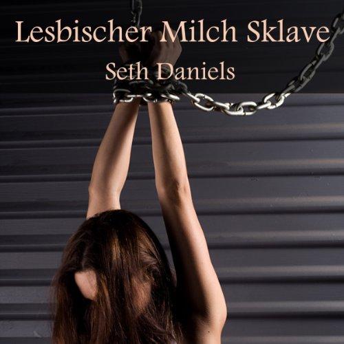 Lesbischer Milch Sklave Titelbild