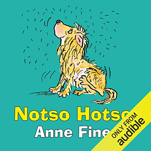 Notso Hotso                   By:                                                                                                                                 Anne Fine                               Narrated by:                                                                                                                                 Stephen Tompkinson                      Length: 42 mins     2 ratings     Overall 5.0