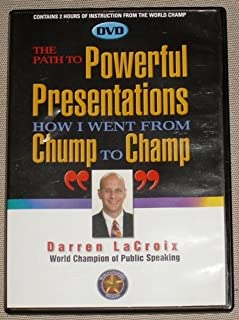 The Path to Powerful Presentations How I Went from Chump to Champ Public Speaking -- Darren LaCroix -- DVD