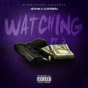 Watching, Pt. 2 (feat. Star Dinero)