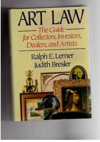 Art Law: The Guide for Collectors, Investors, Dealers, and Artists/With 1992 Update