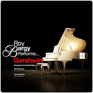 Roy Bargy Performs... Gershwin: Concerto in F for Solo Piano