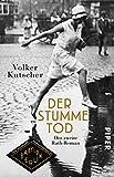 Der stumme Tod (Die Gereon-Rath-Romane 2): Der zweite Rath-Roman von Volker Kutscher