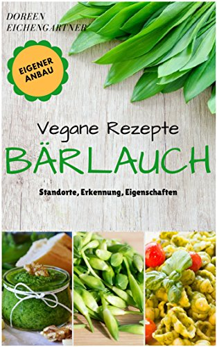 Vegane Rezepte : Bärlauch - Standorte, Erkennung, Eigenschaften