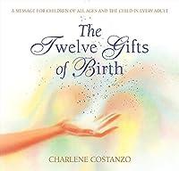 The Twelve Gifts of Birth (Twelve Gifts Series, 1)