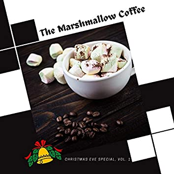 The Marshmallow Coffee - Christmas Eve Special, Vol. 1