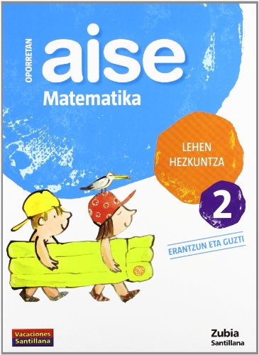 Oporretan Aise Matematika 2 Lehen Vacaciónes Santillana Euskera Zubia - 9788498940367