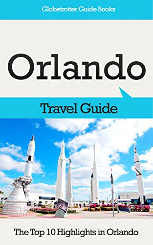 Orlando Travel Guide: The Top 10 Highlights in Orlando (Globetrotter Guide Books) (English Edition)