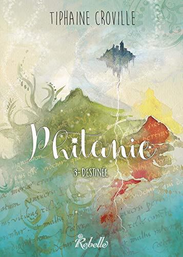 Phitanie, Tome 3 : Destinée (French Edition)