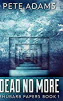 Dead No More: Large Print Hardcover Edition