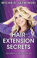 Hair Extension Secrets: Celebrity Hair Stylist