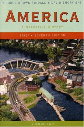 America: A Narrative History (Brief Seventh Edition)  (Vol. 2) -  Tindall, George Brown, 7th Edition, Paperback