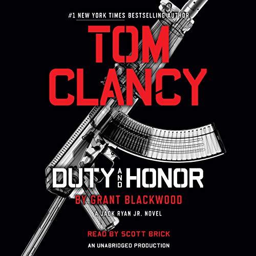 Tom Clancy Duty and Honor: A Jack Ryan Jr. Novel