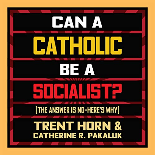 Can a Catholic Be a Socialist? cover art