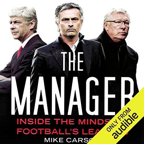 The Manager     Inside the Minds of Football's Leaders              By:                                                                                                                                 Mike Carson                               Narrated by:                                                                                                                                 Kyle Munley                      Length: 10 hrs and 32 mins     27 ratings     Overall 3.0