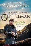 Ein unwiderstehlicher Gentleman (Unsterbliche Highlands, Band 2) - Catherine Bybee
