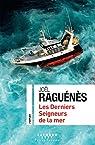 Les derniers seigneurs de la mer par Raguénès