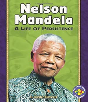 Nelson Mandela: A Life of Persistence (Pull Ahead Books: Biographies)