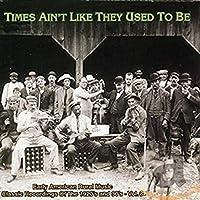 Times Ain't Like: Early Amer Rural Music 8