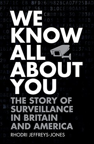 We Know All About You: The Story of Surveillance in Britain and...