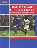 Traumatismes et football - Réadaptation sur le terrain après blessure