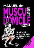 Manuel de Musculation à Domicile #Femme: Méthode de Nutrition et d'Entrainement Poids du Corps & Haltère avec Minimum de Matériel