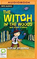 The Witch in the Woods and Other Stories