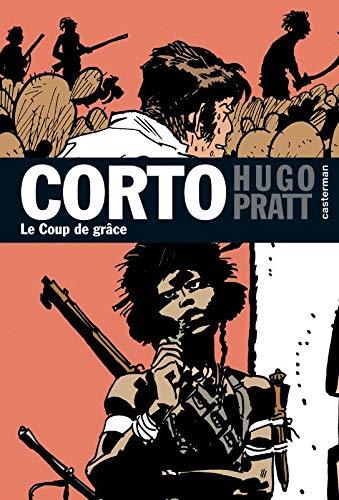 Corto, Tome 21 : Le Coup de grâce