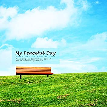 My peaceful day