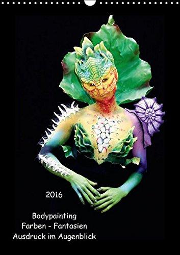 Bodypainting - Farben - Fantasien - Ausdruck im Augenblick (Wandkalender 2016 DIN A3 hoch): Farbenprächtige Motive auf nackter Haut (Monatskalender, 14 Seiten) (CALVENDO Menschen)