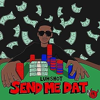 Send Me Dat (feat. Trumoney)