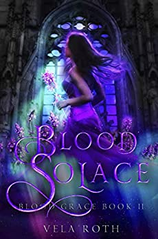 Blood Solace (Blood Grace Book 2) by [Vela Roth]
