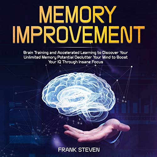 Memory Improvement: Brain Training and Accelerated Learning to Discover Your Unlimited Memory Potential cover art