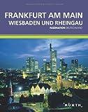 KUNTH Faszination Deutschland, Frankfurt, Wiesbaden, Rheingau - Deutschland Faszination
