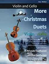 More Christmas Duets for Violin and Cello: 26 wonderful Christmas songs arranged for two equal players who know all the basics. Exciting less ... keys, most are playable in first position.
