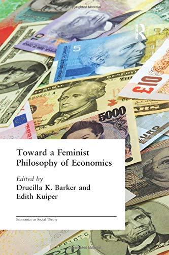 Toward a Feminist Philosophy of Economics (Economics As Social Theory)