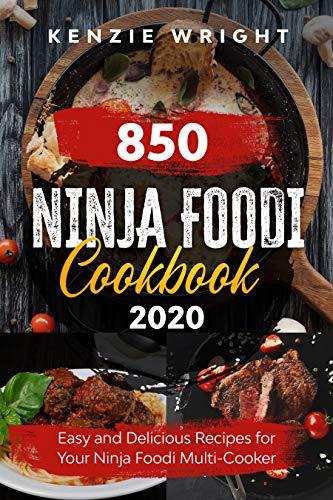 Ninja Foodi Cookbook 2020: 850 Easy and Delicious Recipes for Your Ninja Foodi Multi-Cooker (English Edition)