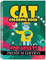 Cat Coloring Book for Adults: An Adult Coloring Book with Funny Cats, Adorable Kittens for Cute Cat Lovers