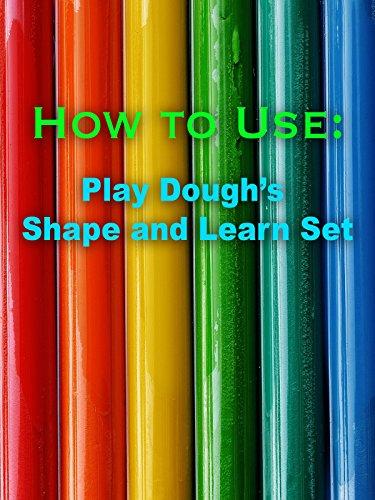 How to Use: PlayDough's Shape and Learn Set