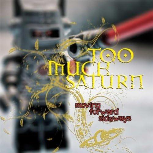 Too Much Saturn