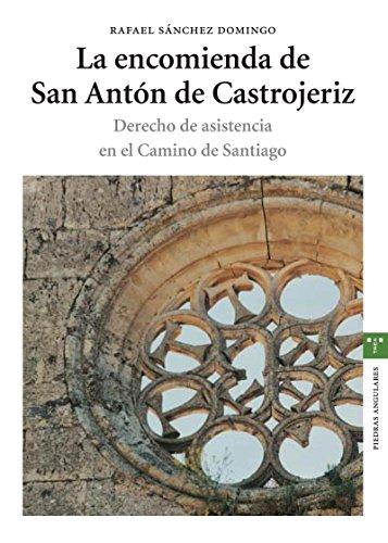 La encomienda de San Antón de Castrojeriz (Estudios Históricos La Olmeda)