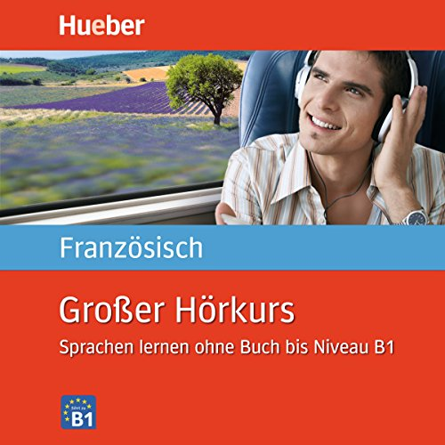 Großer Hörkurs Französisch     Sprachen lernen ohne Buch bis Niveau B1              By:                                                                                                                                 Nicole Laudut,                                                                                        Catherine Patte-Möllmann                               Narrated by:                                                                                                                                 div.                      Length: 11 hrs and 32 mins     Not rated yet     Overall 0.0