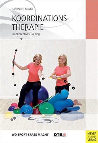 Koordinationstherapie - Propriozeptives Training (Wo Sport Spass macht)