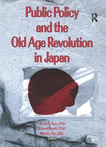 Public Policy and the Old Age Revolution in Japan