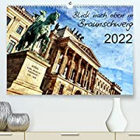 Blick nach oben in Braunschweig (Premium, hochwertiger DIN A2 Wandkalender 2022, Kunstdruck in Hochglanz): Kuenstlerisch verfremdete Ansichten der Stadt (Monatskalender, 14 Seiten )