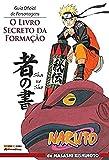 Naruto Guia Oficial de Personagens: O Livro Secreto da Formação