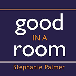 Good in a Room     How to Sell Yourself (and Your Ideas) and Win Over Any Audience              By:                                                                                                                                 Stephanie Palmer                               Narrated by:                                                                                                                                 Judith Brackley                      Length: 6 hrs and 40 mins     69 ratings     Overall 4.2