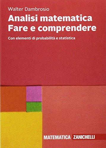 Analisi matematica Fare e comprendere. Con elementi di probabilità e statistica. Con Contenuto digitale (fornito elettronicamente)